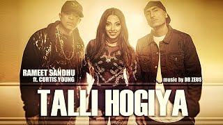 Talli Hogiya – Rameet Sandhu Ft Curtis Young