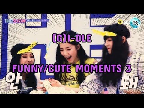 (G)I-DLE (여자)아이들 - Funny & Cute Moments (Part 3)