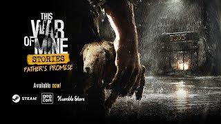 This War of Mine - Father's Promise DLC Megjelenés Trailer