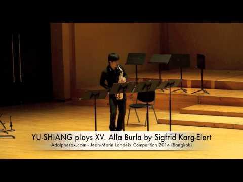 YU SHIANG plays XV Alla Burla by Sigfrid Karg Elert