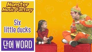 WORD I Six little ducks I Monster Music Factory 12회