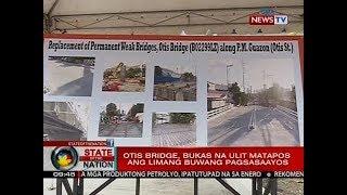 SONA: Otis bridge, bukas na ulit matapos ang limang buwang pagsasaayos