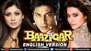 Baazigar - English Version | Shahrukh Khan Movies | Kajol | Shilpa Shetty | Bollywood Full Movies