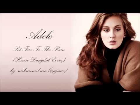 Baixar Adele - Set Fire To The Rain [House Dangdut Version]