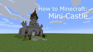 How to Minecraft: Mini Castle