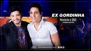 Ex Gordinha - Fred e Gustavo