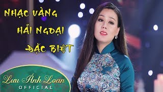 LK Nhạc Vàng Hải Ngoại Đặc Biệt | Lưu Ánh Loan, Lưu Chí Vỹ, Khưu Huy Vũ, Randy, Lê Sang, Đoàn Minh