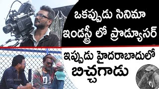 Once Tollywood film producer, now beggar in Hyd..