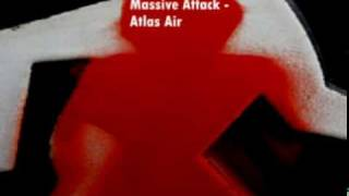 Songs you should listen to: Massive Attack - Atlas Air