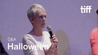 HALLOWEEN Cast and Crew Q&A [SPOILERS] | TIFF 2018