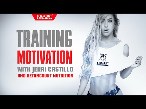 Training motivation from Jerri Castillo and Betancourt Nutrition