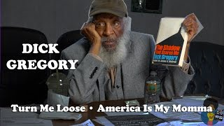 """Dick Gregory - """"America Is My Momma"""""""