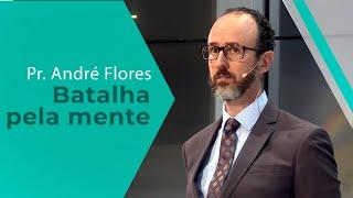 01/02/20 - Batalha pela mente - Pr. André Flores