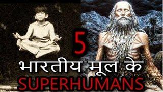 5 SUPER HUMANS OF INDIAN ORIGIN WITH REAL POWER   भारतीय मूल के 5 असली शक्ति वाले लोग