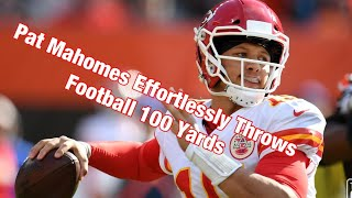 Pat Mahomes Effortlessly Throws Football 100 Yards