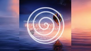 Reflections of my dreams: Wonderful harmonic tunes to chill, relax and feel good (RELAXLOUNGE.TV)