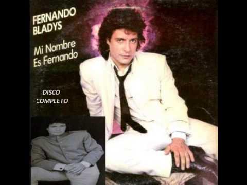 FERNANDO BLADYS MI NOMBRE ES FERNANDO  DISCO COMPLETO