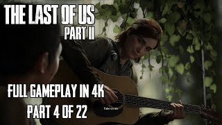 Ellie Sings for Dina - Full Gameplay 4/22 | The Last of Us Part II in 4K | No Commentary