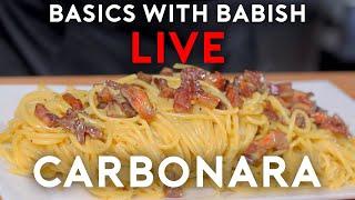 Carbonara   Basics With Babish Live