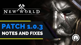 New World | Patch 1.0.3 Notes and Bug Fixes