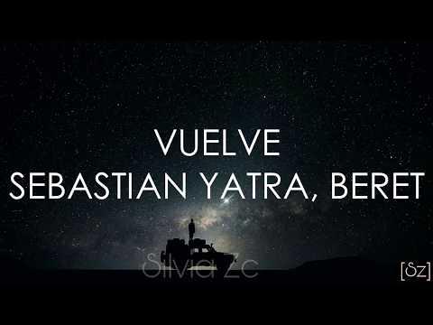 Sebastián Yatra, Beret - Vuelve (Letra)