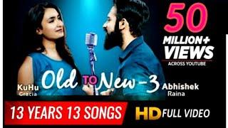 Soulful Love Mashup   Old to New3   Romantic Bollywood Mashup   KuHu Gracia   Ft. Abhishek Raina
