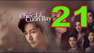Chiếc Lá Cuốn Bay - Tập 21 FULL  | Phim Thái Lan Hay Nhất | Phim Mới 2019
