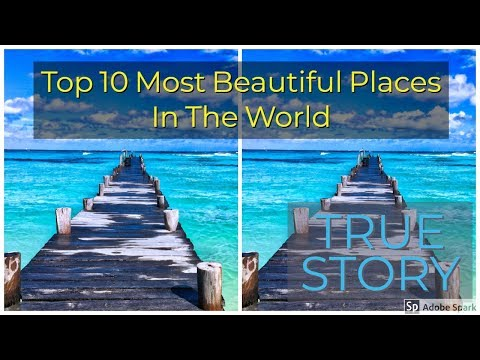 Top 10 Most Beautiful Places In The World