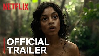 Mowgli: Legend of the Jungle | Official Trailer [HD] | Netflix HD