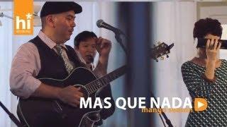Mango Season - Mas Que Nada (HiSessions.com Acoustic Live!)