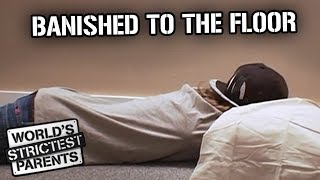 Banished to the Floor | World's Strictest Parents