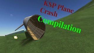 KSP: RANDOM PLANE CRASH COMPILATION