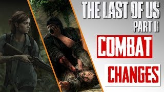 How Last of Us Part 2 Improves COMBAT | Living Up to the PROMISE of the Original