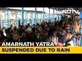 Amarnath Yatra Suspended due to Flood Alert in J& K