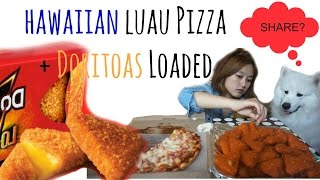EATING SHOW/MUKBANG - Doritos Loaded + Hawaiian Luau Pizza