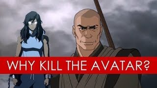 Zaheer: Why kill the Avatar? - video essay [Avatar The Last Airbender/Legend of Korra]