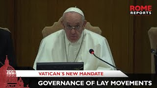 Pope Francis explains Vatican's new mandate on governance of lay movements
