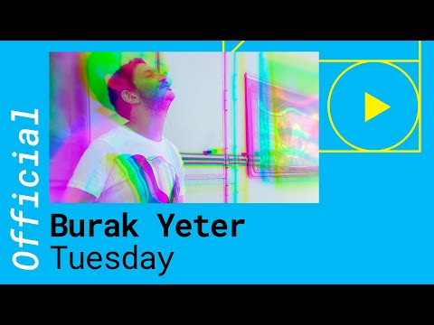 BURAK YETER – TUESDAY feat. Danelle Sandoval (Official Music Video)