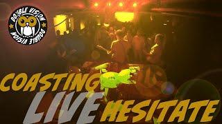 Coasting (LIVE) //Hesitate//DOUBLE VISION