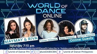 World of Dance Online with Maymay & Riva with Teacher Georcelle, Xyza Ragunjan and Patrick Mabanta