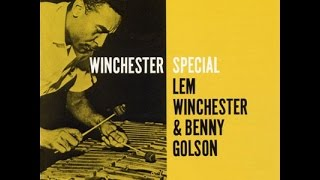 Lem Winchester And Benny Golson - Winchester Special (Full Album - CD Reissue)
