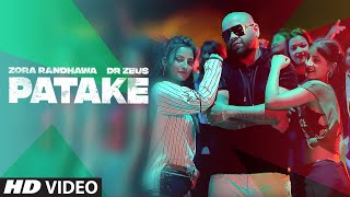 Patake: Zora Randhawa (Full Song) Dr. Zeus | Balli Jethuwal | Latest Punjabi Songs 2019