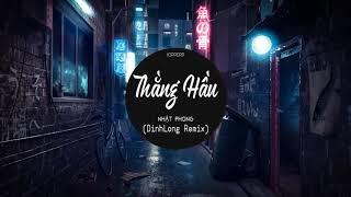 Thằng Hầu Remix | Nhật Phong | Dinhlong Remix Bảng best cực căng