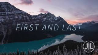 Josh Leake - First And Last