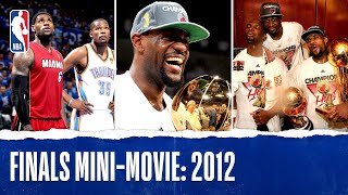 LBJ Captures First NBA Championship | 2012 Finals Mini-Movie