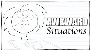 Awkward Situations (Animated Story)