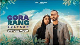 Gora Rang – Sultaan Video HD