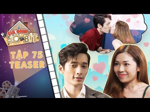 Gia đình sô - bít | Teaser tập 75: LyLy từ bỏ Gia Bảo, quyết tìm tình yêu mới với chàng trai soái ca