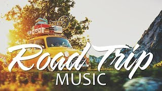 Road Trip 🚐 Best Songs Ever - An Indie/Pop/Folk/Rock Playlist | Vol. 5