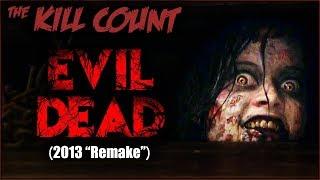 """Evil Dead (2013 """"Remake"""") KILL COUNT"""
